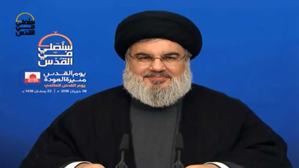 Sayyed Nasrallah: Day of Grand War will Come, We'll Pray at Al-Quds...Palestine to be Liberated