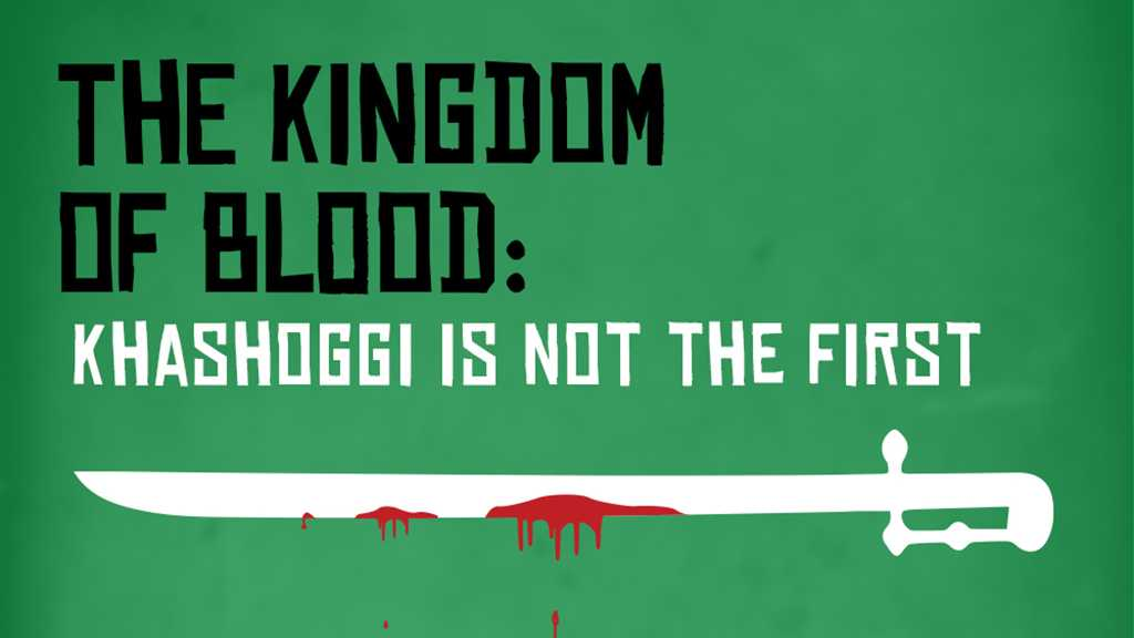 The Kingdom of Blood: Khashoggi Is Not the First