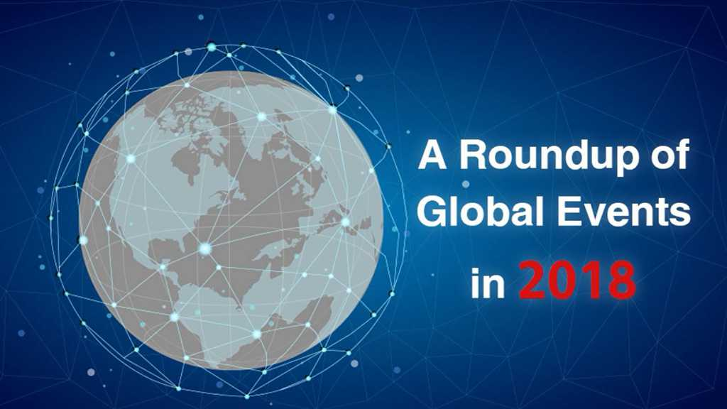 2018 Global Events Roundup