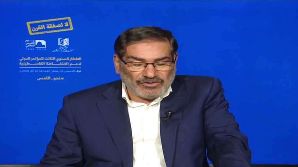 Iran's Shamkhani: 'Deal of Century' Will Fail at Hands of Palestinian Resistance
