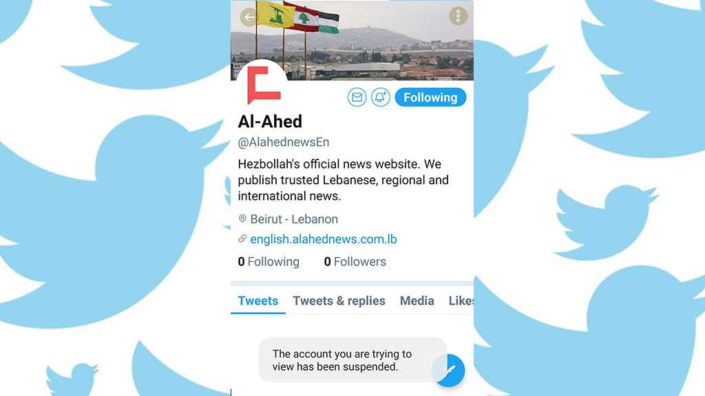 Twitter Suspends Al-Ahed News, All Resistance-related Accounts
