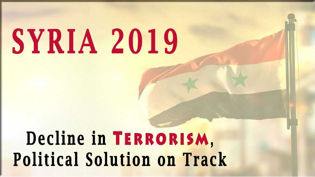 Syria 2019: Decline in Terrorism, Political Solution on Track