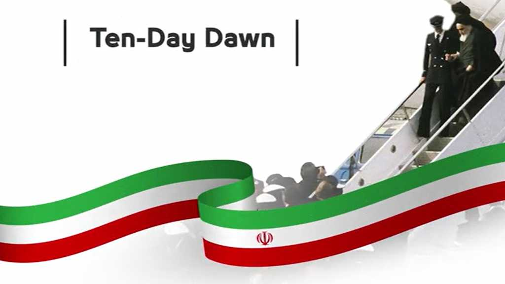 Ten-day Dawn: The Period Between Imam Khomeini's Return and the Victory of the Islamic Revolution